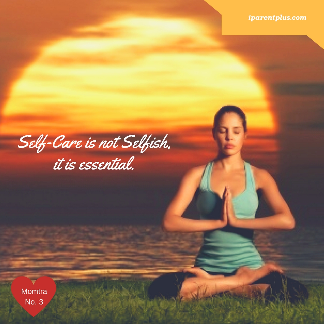 Self-Care Is Not Selfish, It's Essential- Momtra No. 3