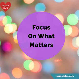Focus on What Matters- Momtra No. 4