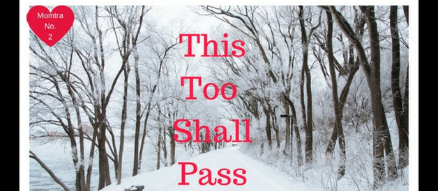 This Too, Shall Pass- Momtra No. 2